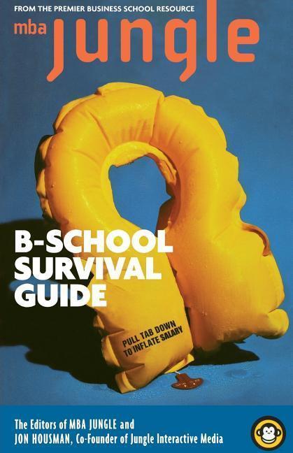 The MBA Jungle B School Survival Guide als Taschenbuch