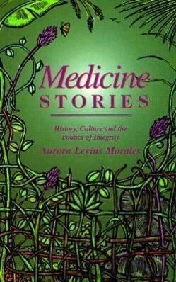 Medicine Stories: History, Culture and the Politics of Integrity als Taschenbuch