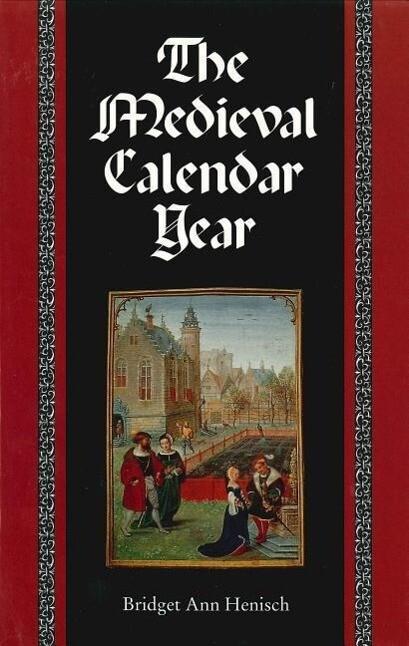 The Medieval Calendar Year als Taschenbuch