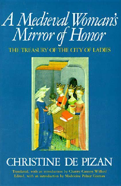 A Medieval Woman's Mirror of Honor: The Treasury of the City of Ladies als Taschenbuch