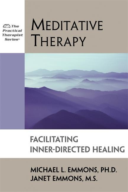 Meditative Therapy: Facilitating Inner-Directed Healing als Taschenbuch