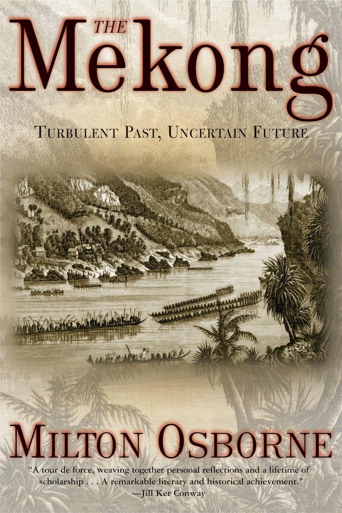 The Mekong: Turbulent Past, Uncertain Future als Taschenbuch