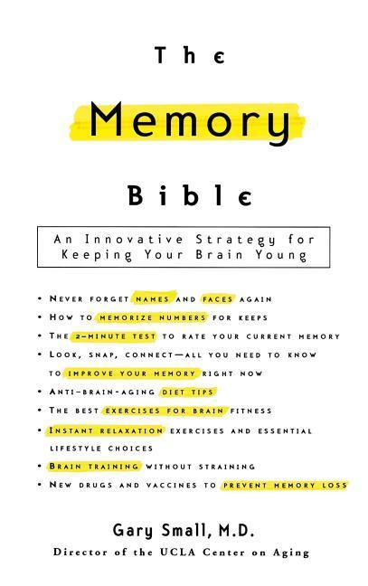 The Memory Bible: An Innovative Strategy for Keeping Your Brain Young als Buch