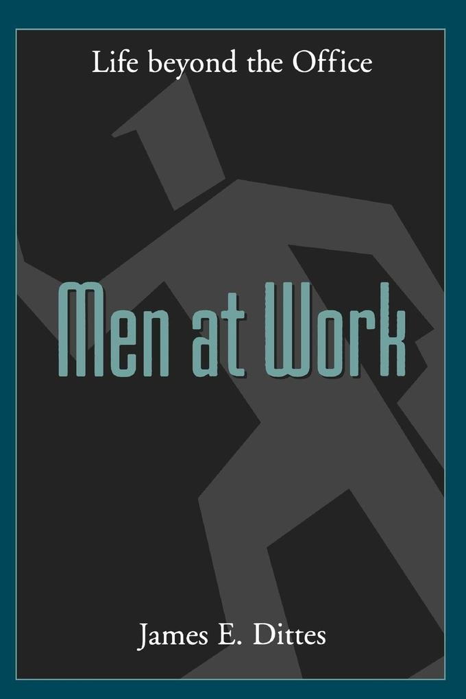 Men at Work: Life Beyond the Office als Taschenbuch