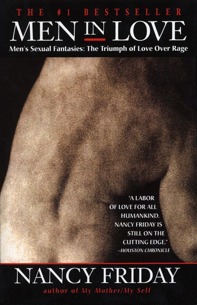 Men in Love: Men's Sexual Fantasies: The Triumph of Love Over Rage als Taschenbuch