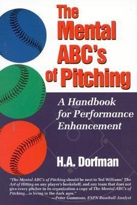 The Mental ABC's of Pitching: A Handbook for Performance Enhancement als Taschenbuch