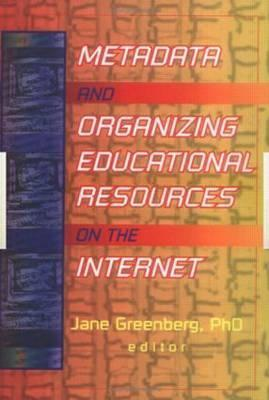 Metadata and Organizing Educational Resources on the Internet als Buch (gebunden)