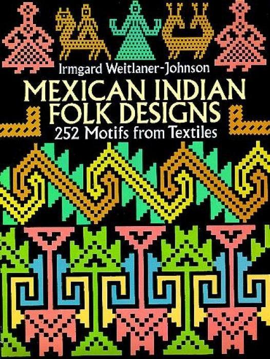 Mexican Indian Folk Designs: 200 Motifs from Textiles als Taschenbuch