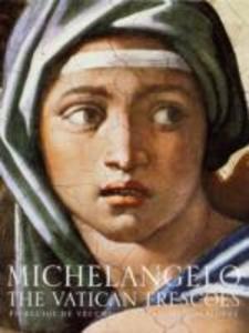 Michelangelo: the Vatican Frescoes als Buch