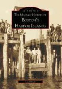 The Military History of Boston's Harbor Islands als Taschenbuch