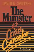 The Minister as Crisis Counselor Revised Edition