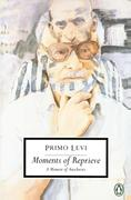 Moments of Reprieve: A Memoir of Auschwitz
