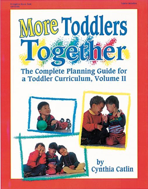 More Toddlers Together: The Complete Planning Guide for a Toddler Curriculum Vol. 2 als Taschenbuch
