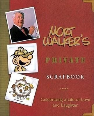 Mort Walker's Private Scrapbook: Celebrating a Life of Love and Laughter als Buch (gebunden)
