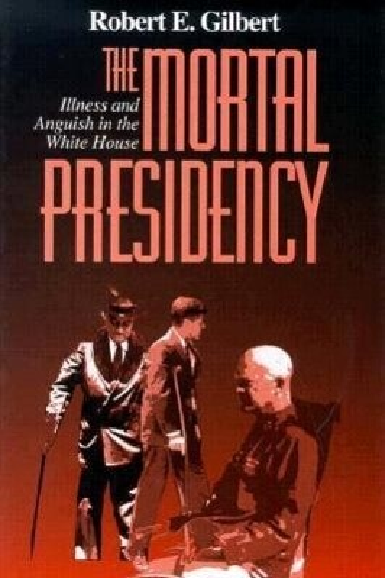 The Mortal Presidency als Buch