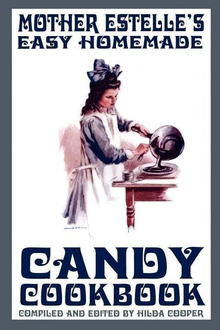 Mother Estelle's Easy Homemade Candy Cookbook als Taschenbuch