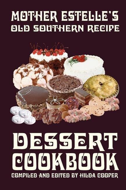 Mother Estelle's Old Southern Recipe Dessert Cookbook als Taschenbuch