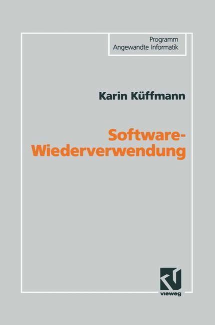Software-Wiederverwendung als Buch von Karin Kü...