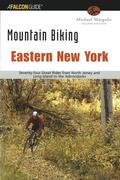 Mountain Biking Eastern New York: Seventy-Four Epic Rides from New Jersey and Long Island to the Adirondacks