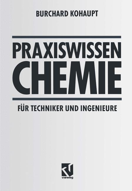 Praxiswissen Chemie für Techniker und Ingenieur...