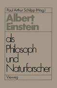 Albert Einstein als Philosoph und Naturforscher