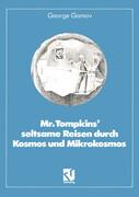 Mr. Tompkins' seltsame Reisen durch Kosmos und Mikrokosmos