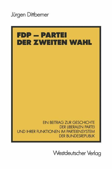 FDP - Partei der zweiten Wahl als Buch von Jürg...