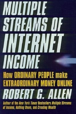 Multiple Streams of Internet Income: How Ordinary People Can Make Extraordinary Money Online als Buch
