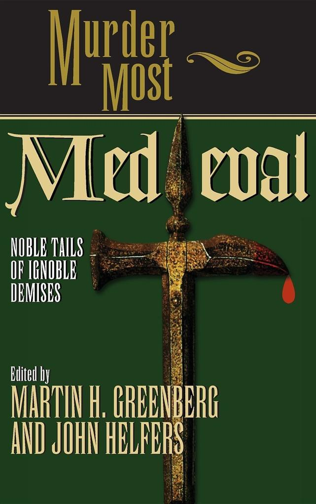 Murder Most Medieval: Noble Tales of Ignoble Demises als Buch