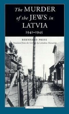 The Murder of the Jews in Latvia: 1941-1945 als Taschenbuch