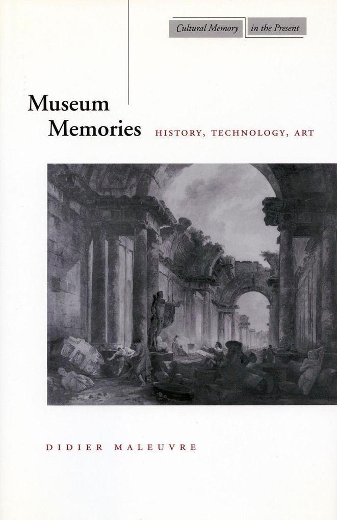 Museum Memories: History, Technology, Art als Taschenbuch