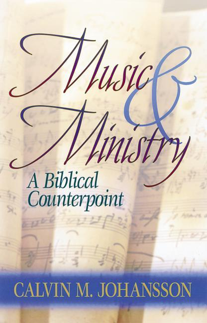 Music and Ministry: A Biblical Counterpoint, Updated Edition als Taschenbuch
