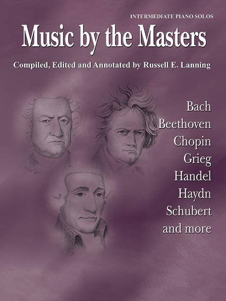 Music by the Masters: Bach, Beethoven, Chopin, Grieg, Handel, Haydn, Schubert and More als Taschenbuch