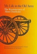 My Life in the Old Army: The Reminiscences of Abner Doubleday from the Collections of the New-York Historical Society