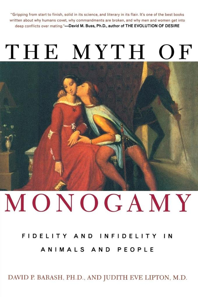 The Myth of Monogamy: Fidelity and Infidelity in Animals and People als Taschenbuch
