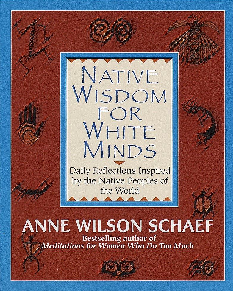 Native Wisdom for White Minds: Daily Reflections Inspired by the Native Peoples of the World als Taschenbuch