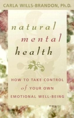 Natural Mental Health: How to Take Control of Your Own Emotional Well-Being als Taschenbuch