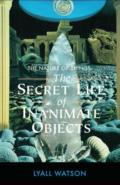 The Nature of Things: The Secret Life of Inanimate Objects als Taschenbuch