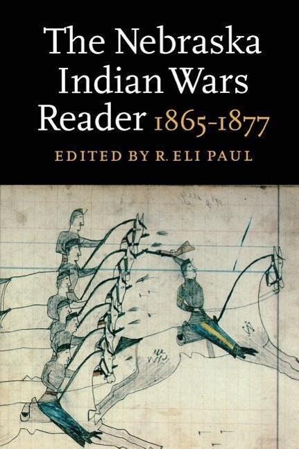 The Nebraska Indian Wars Reader: 1865-1877 als Taschenbuch