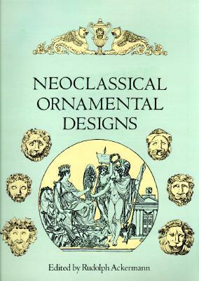 Neoclassical Ornamental Designs als Taschenbuch