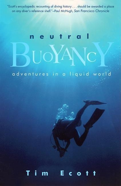 Neutral Buoyancy: Adventures in a Liquid World als Taschenbuch