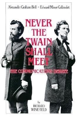 Never the Twain Shall Meet - Bell, Gallaudet and the Communications Debate als Taschenbuch