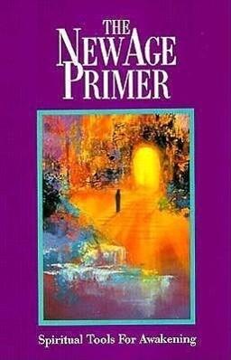 The New Age Primer: Spiritual Tools for Awakening als Taschenbuch