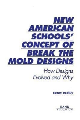 New American Schools' Concept of Break the Mold Designs: How Designs Evolved and Why als Taschenbuch