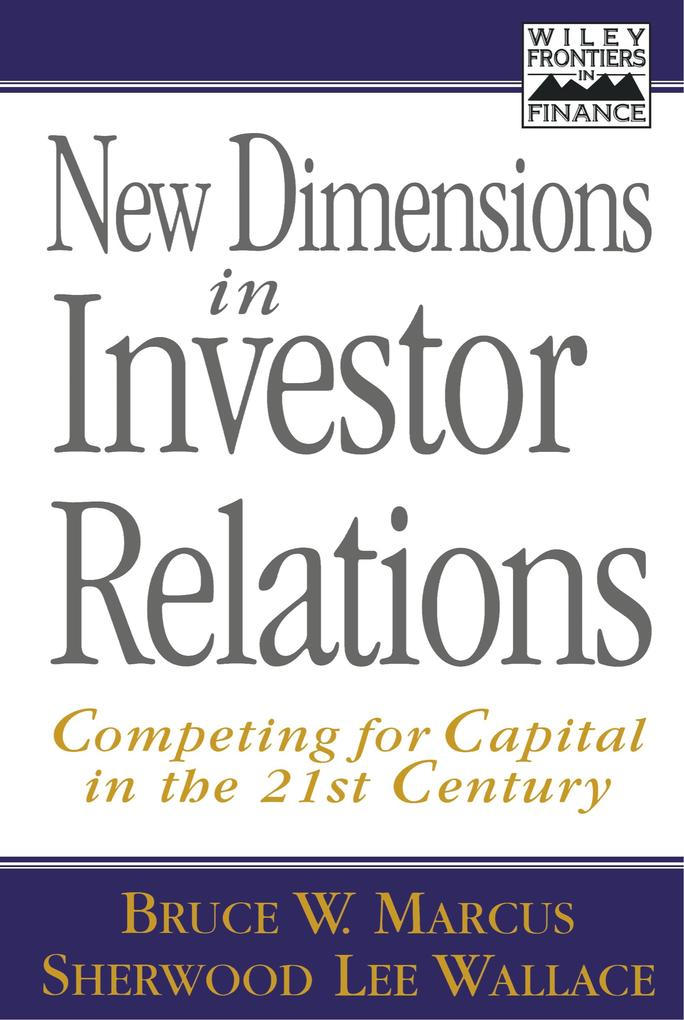 New Dimensions in Investor Relations: Competing for Capital in the 21st Century als Buch (gebunden)