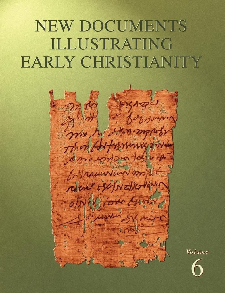 New Documents Illustrating Early Christianity, 6 als Taschenbuch