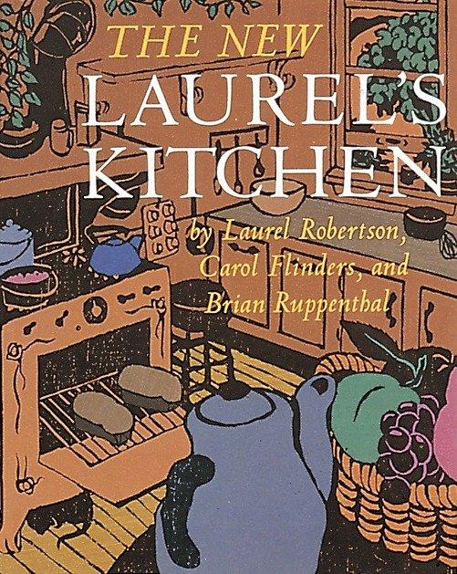 The New Laurel's Kitchen: [a Cookbook] als Taschenbuch