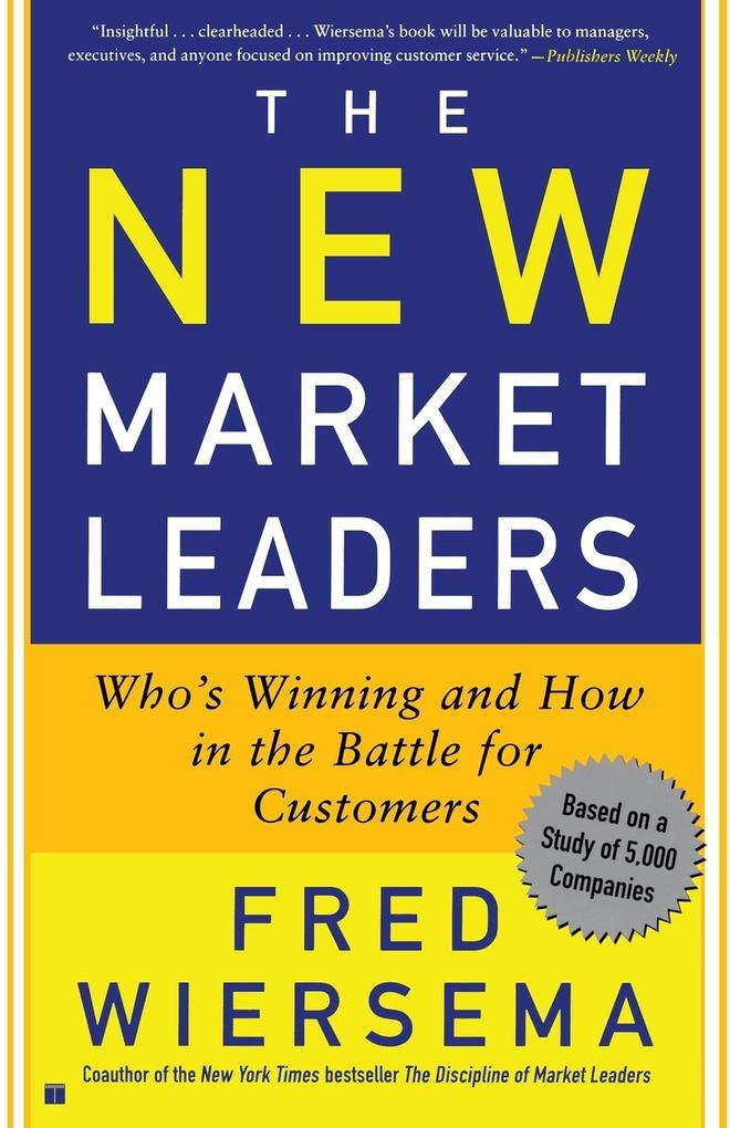 The New Market Leaders: Who's Winning and How in the Battle for Customers als Taschenbuch