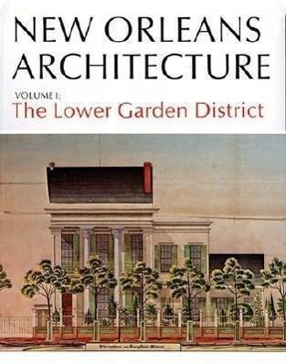 New Orleans Arch Vol I: The Lower Garden District als Taschenbuch