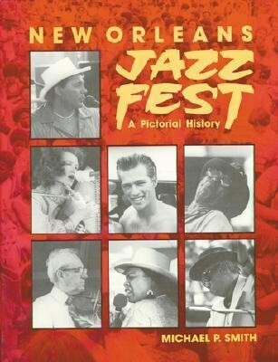 New Orleans Jazz Fest: A Pictorial History als Buch